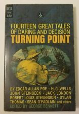 Turning Point: 14 Tales of Daring & Decesion by Poe, Wells + 1965 Dell 1st Ed.