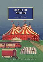 Death of Anton (British Library Crime Classics) by Alan Melville