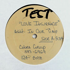 """In Our Time 12"""" Love Insurance Test Pressing '90 Hear Miami Freestyle Synth"""