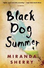 Black Dog Summer: A Novel - VeryGood - Sherry, Miranda - Hardcover