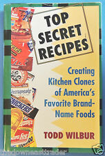 Top Secret Recipes Kitchen Clones America's Favorite Brand-Name Foods HC Wilbur