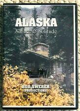 Alaska Silence and Solitude DVD (2004) Bob Swerer Production - Free Shipping