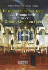 JüRGEN AHREND - DOKUMENTATION DER ORGEL DER EVANGELISCH-REFORMIERTEN GROßEN KIR