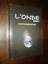 L'ONDE - Volume 1 - Laura Knight-Jadczyk 2006