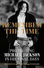 Remember the Time: Protecting Michael Jackson in His Final Days by Tanner...