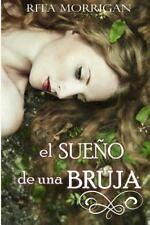 El Sueño de una Bruja by Rita Morrigan (2014, Paperback)