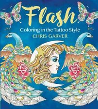 Flash : Coloring in the Tattoo Style, Paperback by Garver, Chris, Like New Us...