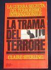 La trama del terrore. La guerra segreta del terrorismo internazionale, Claire St