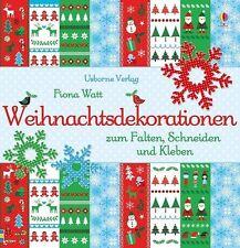 Weihnachtsdekorationen zum Falten, Schneiden und Kleben von Fiona Watt (2013,...