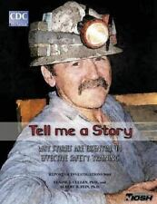 Tell Me a Story : Why Stories Are Essential to Effective Safety Training by...
