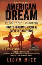 Reviving the American Dream in Southern California : How to Purchase a Home...