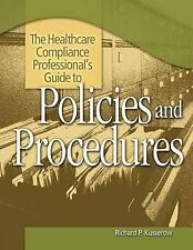 NEW The Healthcare Compliance Professional's Guide to Policies and Procedures