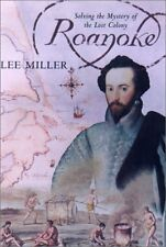 Roanoke: Solving the Mystery of the Lost Colony by Lee Miller