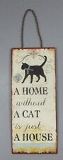 Blechschild Spruch A home without a Cat is just a house  Vintage Schild Katze