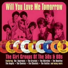 Will You Love Me Tomorrow?- The Girl Groups Of The 50s & 60s (2 CD)