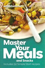 WEIGHT WATCHERS MASTER YOUR MEALS & SNACKS 50 SIMPLE START RECIPES COOKBOOK NEW!