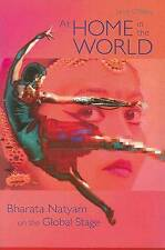 At Home in the World: Bharata Natyam on the Global Stage-ExLibrary