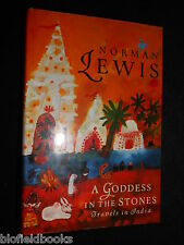 Goddess in the Stones: Travels in India by Norman Lewis (Hardback, 1991-1st)