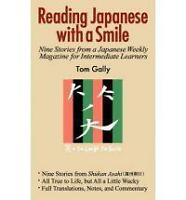 Reading Japanese with a Smile: Nine Stories from a Japanese Weekly Magazine f...