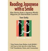 Reading Japanese with a Smile: Nine Stories from a Japanese Weekly Magazine...