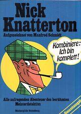 Nick Knattererton Kombiniere: ich bin komplett Zeichnung: Manfred Schmidt COMIC