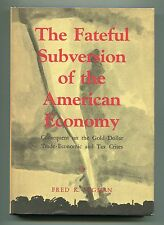The Fateful Subversion of the American Economy by Fred Vigman - (hb,1971,dj)