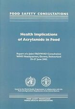 Health Implications of Acrylamide in Food: Report of a Joint FAO/WHO Consultatio