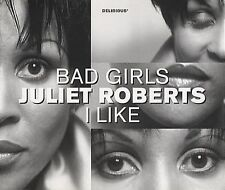 Juliet Roberts.Bad Girls I Like.CD.NEW.Last Of Stock!