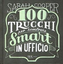 Sarah Cooper:100 trucchi per sembrare Smart in ufficio BUR NUOVO sconto 50% A65