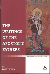 The Writings of the Apostolic Fathers ; by Paul B. Foster - Paperback Book
