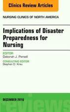 IMPLICATIONS OF DISASTER PREPAREDNESS FOR NURSING - PERSELL, DEBORAH J. (EDT) -
