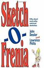 Sketch-O-Frenia: Fifty Short and Witty Satiric... by Phillis, Lawrence Paperback