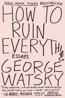 How to Ruin Everything : Essays, Paperback by Watsky, George, Brand New, Free...