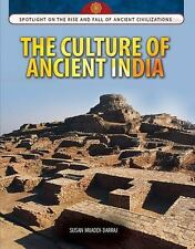 Rise and Fall of Ancient Civilizations: The Culture of Ancient India by Nichols