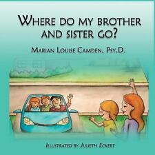 Where Do My Brother and Sister Go? : A Story for the Youngest Children in...
