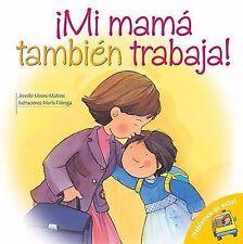 Mi Mama Tambien Trabaja!: Mom Works Too! (Spanish-Language Edition) (Hablemos De