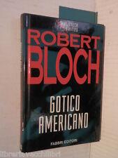 GOTICO AMERICANO Robert Bloch Fabbri La biblioteca del brivido 1994 libro giallo