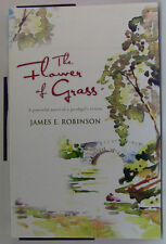 #X^1, James E. Robinson THE FLOWER OF GRASS S/cover Postage Fast & FREE Ask A...