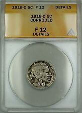 1918-D Buffalo Nickel 5c ANACS F-12 Details Corroded (Better Coin)