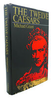 Michael Grant THE TWELVE CAESARS  1st Edition 1st Printing