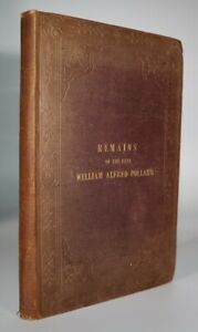 1850 Remains of the Late William Alfred POLLARD Signed by Susan Pollard 1st Ed
