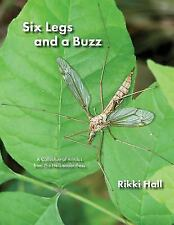 Six Legs and a Buzz by Rikki Hall (2016, Paperback)