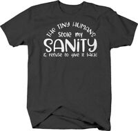 Tiny humans stole my sanity & refuse to give it back funny parent Tshirt for Men