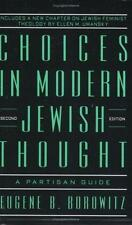 Choices in Modern Jewish Thought: A Partisan Guide, Eugene B. Borowitz, Acceptab