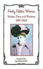Prostitute Risqué WESTERN DOVES AND MADAMS 1885-1920 Photos & Bios of Women