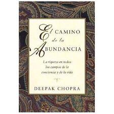 El camino de la abundancia: La riqueza en todos los campos de la conciencia y de