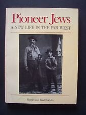 Pioneer Jews - A New Life in the Far West / H. & F. Rochlin - 1984  (en Anglais)