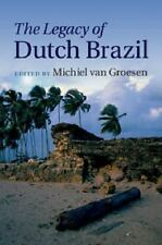The Legacy of Dutch Brazil (2014, Hardcover)