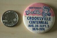 1974 Crooksville Ohio Centennial Belle Vintage Pin Pinback Button #31662