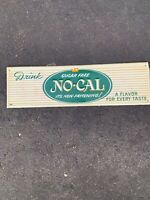 Vintage 60s Collectible No Cal Drink Sign 23.5x7